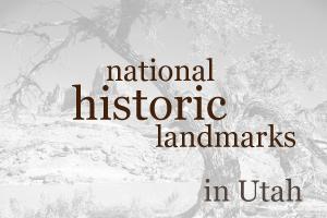 National Historic Landmarks in Utah