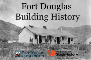 Old picture of Fort Douglas building